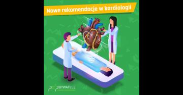 [Blog #69] Nowe rekomendacje w kardiologii