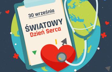 [Blog #26] 30.09 Światowy Dzień Serca