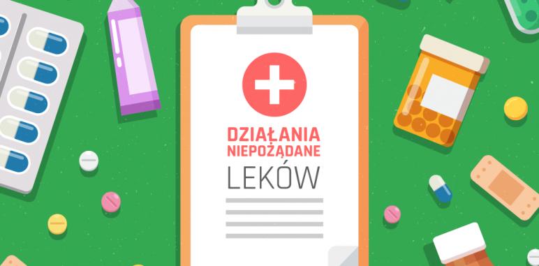 [Blog #28] Działania niepożądane leków – kto i gdzie może zgłosić?