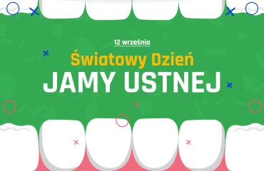 [Blog #72] Światowy Dzień Zdrowia Jamy Ustnej