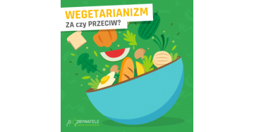 [Blog #90] Wegetarianizm – za czy przeciw?